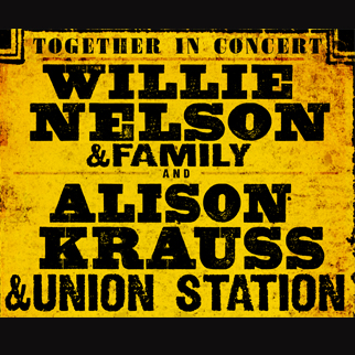 Willie Nelson and Family + Alison Krauss and Union Station