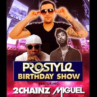 DJ Prostyle Birthday Show feat. 2 Chainz, Ne-Yo,  Miguel, and Sean Paul