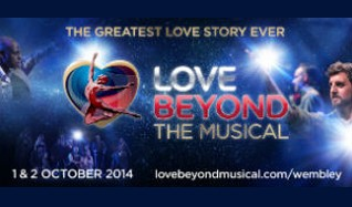 Love Beyond - The Musical tickets at The SSE Arena, Wembley in London
