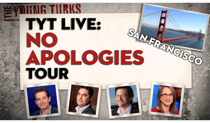 The Young Turks Live: No Apologies Tour