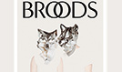 BROODS tickets at Fonda Theatre in Los Angeles