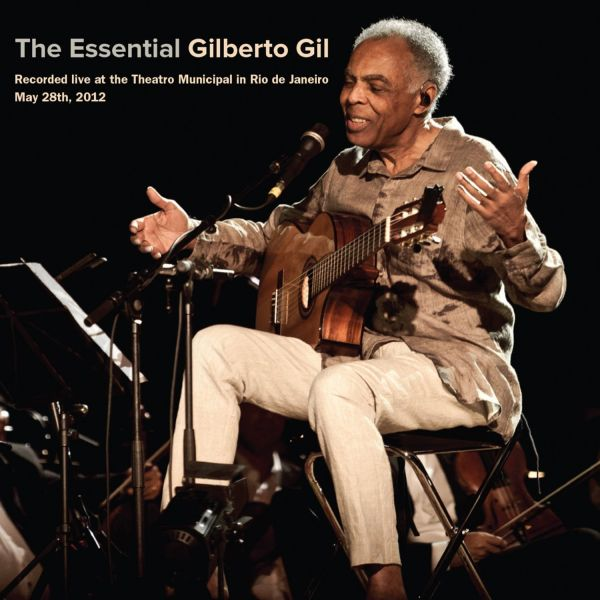 'The Essential Gilberto Gil, Concert of Strings and Rhythm Machines'