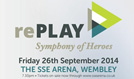 rePLAY: SYMPHONY OF HEROES tickets at The SSE Arena, Wembley in London