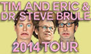 Tim and Eric tickets at The Theatre at Ace Hotel in Los Angeles