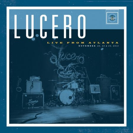 Lucero release colossal 'Live in Atlanta'