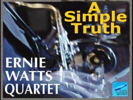 For 2015 Grammy consideration: Ernie Watts Quartet's 'A Simple Truth'