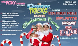 The Cyber Tracks 1st Annual Holiday Party: Ten  ... tickets at The Roxy Theatre in Los Angeles