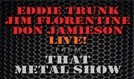 Jim Florentine, Don Jamieson, & Eddie Trunk Live! (from That Metal Show) tickets at Starland Ballroom in Sayreville