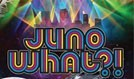 Juno What?! tickets at Gothic Theatre in Englewood