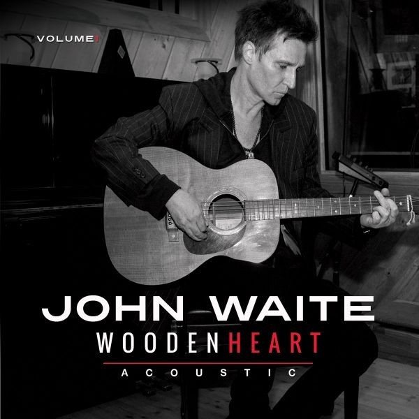 'Wooden Heart': John Waite delivers powerful acoustic EP