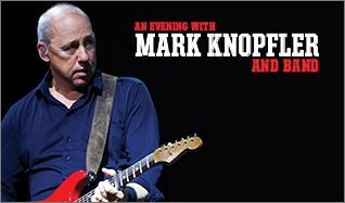 Mark Knopfler and Band tickets at Maxwell C. King Center for the Performing Arts in Melbourne