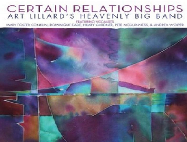 Album Review: Certain Relationships from Art Lillard's Heavenly Big Band