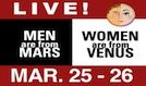 Men Are From Mars - Women Are From Venus LIVE tickets at Gwinnett Performing Arts Center in Duluth