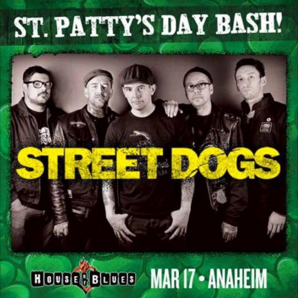 House of Blues Anaheim St. Patrick's Day Bash with Street Dogs