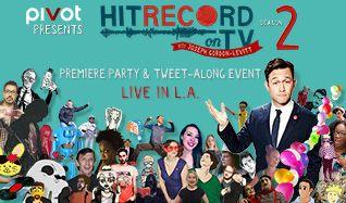 hitRECord on TV with Joseph Gordon-Levitt: Season 2 Premiere Party and Tweet-Along Event tickets at Fonda Theatre in Los Angeles