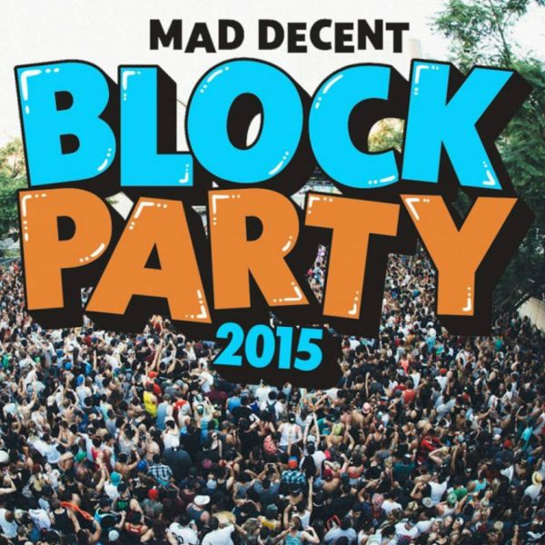Mad Decent Block Party 2015 tour kicks off on July 31 and will pop up in cities all over the continent throughout the rest of the summer.