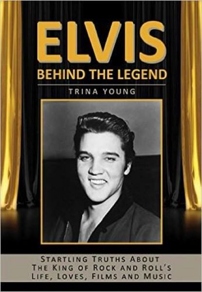 Elvis Behind the Legend book by Trina Young is available August 11, 2015.