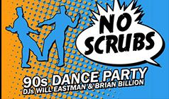 No Scrubs: 90s Dance Party with DJs Will Eastman & Brian Billion tickets at Rams Head Live! in Baltimore