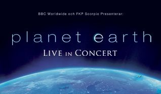 Planet Earth - Live in Concert tickets at Ericsson Globe in Stockholm