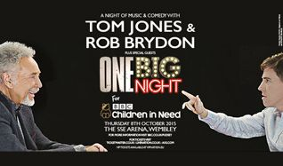 Tom Jones and Rob Brydon, One Big Night For BBC Children in Need  tickets at The SSE Arena, Wembley in London