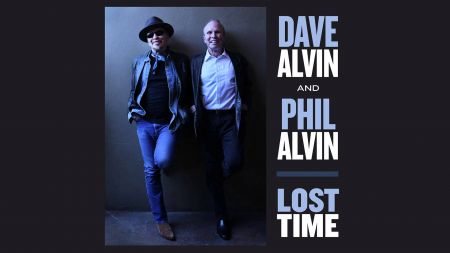 Dave Alvin and Phil Alvin make up for 'Lost Time'