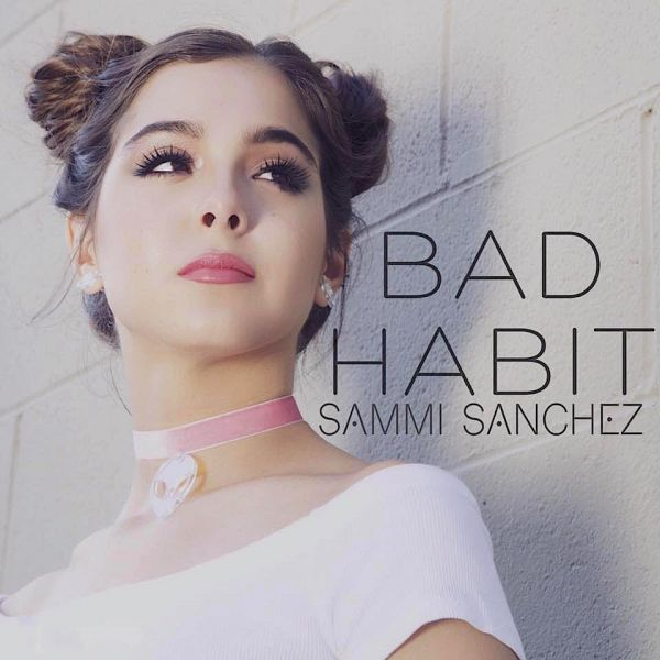 "Sammi Sanchez: ""Bad Habit"""