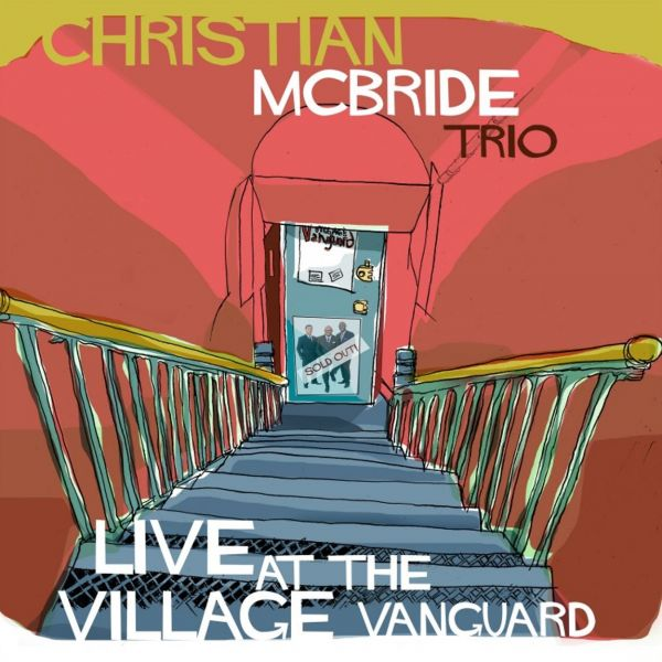 Christian McBride Trio's 'Live at the Village Vanguard' available on Mack Avenue