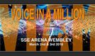Voice in a Million tickets at The SSE Arena, Wembley, London