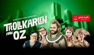 Glada Hudik-teatern presenterar - Trollkarlen från OZ tickets at Ericsson Globe in Stockholm