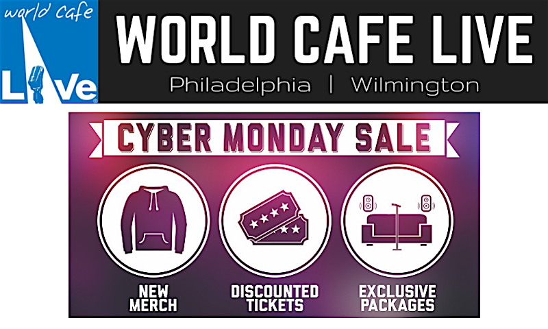 World Cafe Live: Cyber Mondy Sale