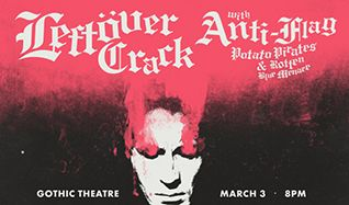 Leftover Crack tickets at Gothic Theatre in Englewood