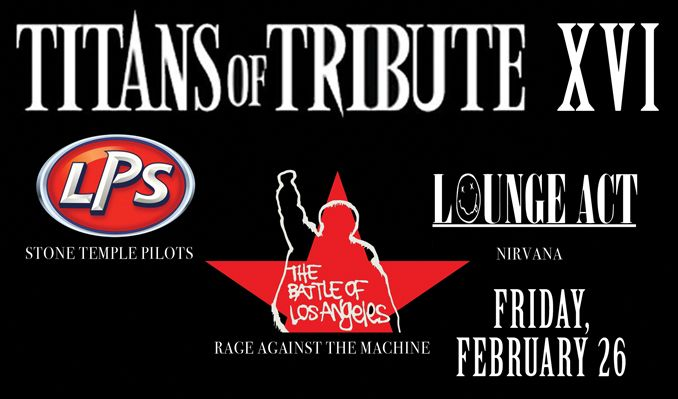 Titans of Tribute XVI Featuring: Lady Picture Show (Stone Temple Pilots Tribute), Battle of LA (Rage Against The Machine), and Lounge Act (Nirvana) tickets at Starland Ballroom in Sayreville