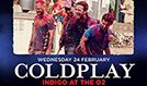 Passport to BRITs Week Featuring Coldplay tickets at indigo at The O2 in London