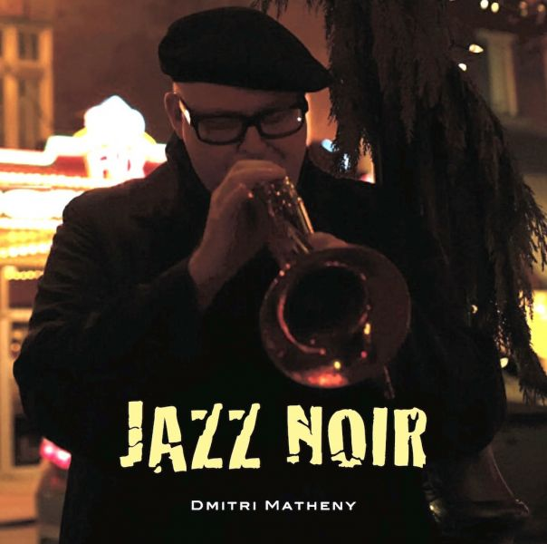 "A huge fan of film noir, flugelhornist Dmitri Matheny finally got to make the record he'd always dreamed of. ""Jazz Noir"" comes out Feb. 20."