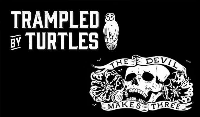 Trampled By Turtles & The Devil Makes Three