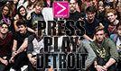 Press Play Detroit tickets at Royal Oak Music Theatre in Royal Oak