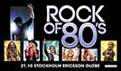 Rock of 80's tickets at Ericsson Globe, Stockholm