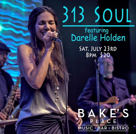 Darelle Holden gives the people what they want with her 313 Soul. She's bringing Motown soul to Bellevue's Bake's Place next.