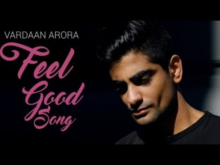 Listen: Vardaan Arora delivers a 'Feel Good Song' as his debut single
