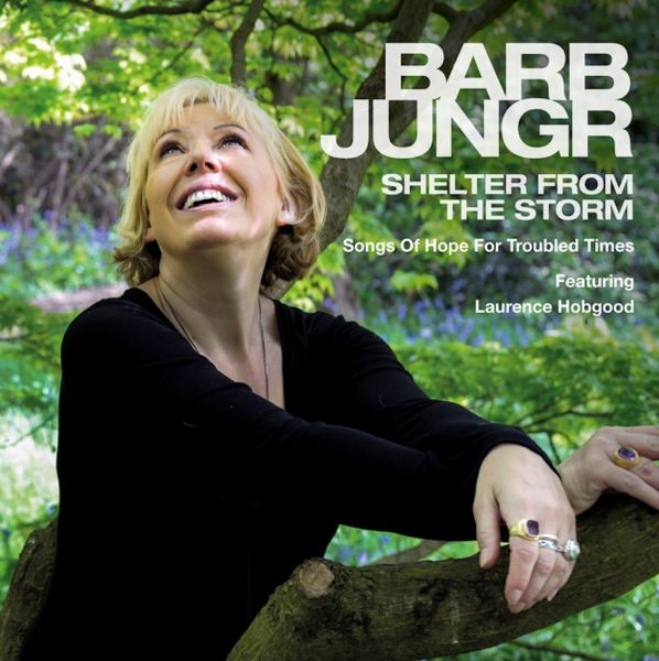 """British vocal bombshell Barb Jungr righteously follows up her call to compassion, """"Hard Rain,"""" with the next step, """"Shelter From The Storm."""""""