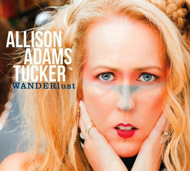 """An artful and multi-lingual vocalist, Allison Adams Tucker continues her musical travelogue with the next installment in """"WANDERlust."""""""