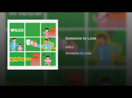 Listen: Wilco showcase 60s sounds on 'Someone to Lose'