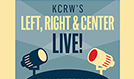 KCRW's Left, Right & Center Live! Election 2016:  Inside the Political Circus								 tickets at The Theatre at Ace Hotel in Los Angeles
