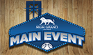 MGM Grand Main Event tickets at MGM Grand Garden Arena in Las Vegas