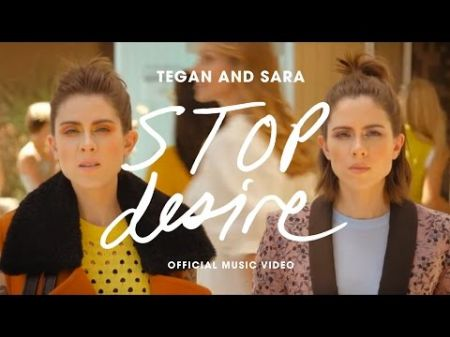 Tegan and Sara release salacious video for 'Stop Desire'