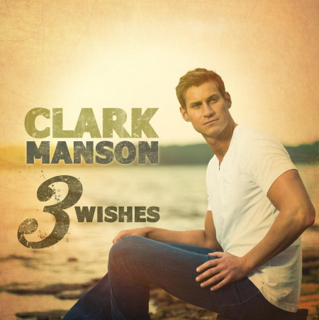 """Clark Manson recently released his new single """"3 Wishes."""""""