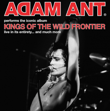 AdamAntwill perform his iconic 1980 albumKings of the Wild Frontier in its entirety on a North Americantour, kicking off Jan. 23, 2017.