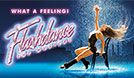 Flashdance the Musical tickets at Ericsson Globe, Stockholm