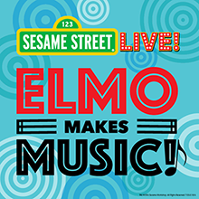 Sesame Street Live: Elmo Makes Music tickets