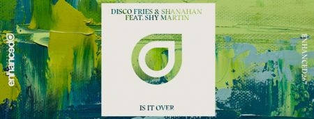 Disco Fries and Shanahan team up to create great track 'Is It Over'